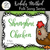 Shanghai Chicken {Ti Tam} {Low Sol} Kodaly Method Folk Song File