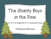 Shanty Boys of the Pine - an Orff arrangement of a lumberjack song