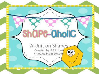 Shap-aholic A Unit on Shapes