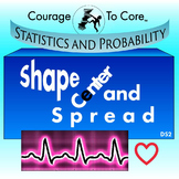 Shape, Center and Spread (DS2): HSS.ID.A.1, HSS.ID.A.2...