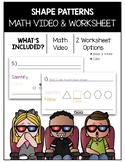 Shape Patterns Math Video and Worksheet