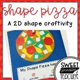 Shape Pizza (a 2D Shape Craftivity)