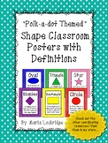 Shape Posters with Definitions: Polk-a-dot Themed Classroom Decor