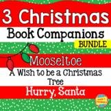 Mooseltoe, Hurry, Santa! and A Wish to be a Christmas Tree  - Literacy and Math!