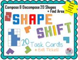 Shape Shift Task Cards & Exit Ticket (Compose/Decompose 2D Shapes, Area)