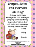 Shape, Sides & Corners OH MY unit Reinforce knowledge of a