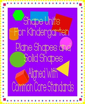 Shape Units for Kindergarten: Plane and Solid Shapes (Aligned with Common Core)