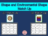 Shape and Environmental Shape Match Up! 2D and 3D Shapes
