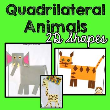 2D Shape Activities (Quadrilateral Animals Craftivity)