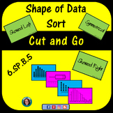 Shape of Data Sort for Math Centers 6.SP.5