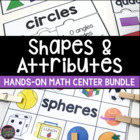 Shapes and Attributes (2D Shapes & 3D Shapes Math Centers)