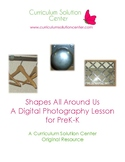 Shapes All Around Us: A Digital Photography Lesson for PreK - Kindergarten
