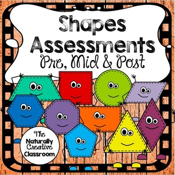 Shapes Assessments:  Pre, Mid and Post Shapes Assessments