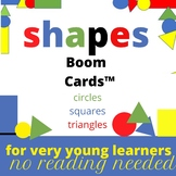 Shapes Boom Cards for Very Young Learners No Reading Neede