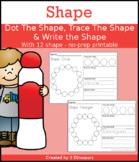 Shapes: Dot The Shape, Trace the Shape, & Write the Shape