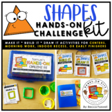 Shapes Hands-On Challenge Kit | Morning Work | Math Center Activities