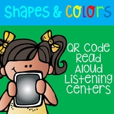 Shapes and Colors QR Code Read Aloud Listening Centers