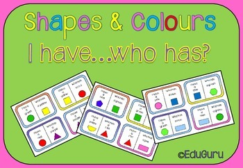 Shapes and Colours I have who has