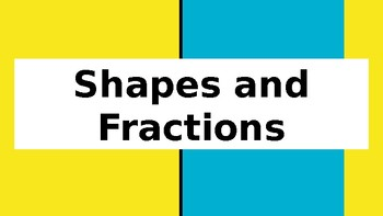 Shapes and Fractions