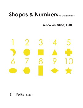 Shapes and Numbers for Special Children: Yellow on White, 1-10