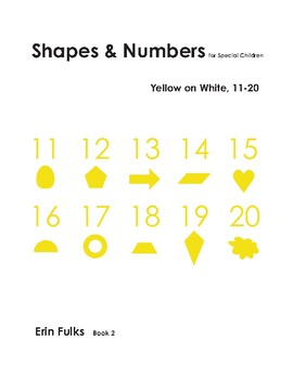 Shapes and Numbers for Special Children: Yellow on White, 11-20