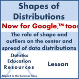 Shapes of Distributions: Statistics for Center and Spread