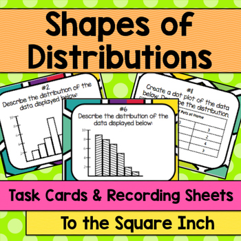 Shapes of Distributions Task Cards