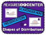 Shapes of Distributions and Measures of Center Scavenger H