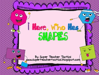 Shapes...I Have, Who Has.......?