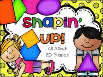 Shapin' Up!! All About 2D Shapes