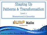 Shaping Up - Patterns and Transformation