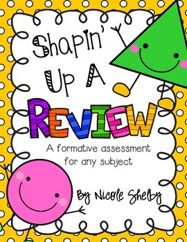 Shaping Up a Review: Formative Assessment (for any subject