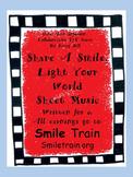 Share A Smile, Light Your World Sheet Music:for SmileTrain Children's Charity