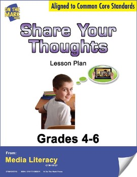 Share Your Thoughts Lesson Plan Grades 4-6 - Aligned to Common Core