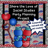 Share the Love of Social Studies Party Planning Project