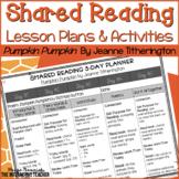Shared Reading Lesson Plans, Poem & Activities: Pumpkin Pumpkin