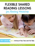 Shared Reading Lessons for Reading Workshop: First Grade Unit 4