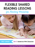 Shared Reading Lessons for Reading Workshop: First Grade Unit 5