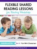 Shared Reading Lessons for Reading Workshop: Kindergarten Unit 4