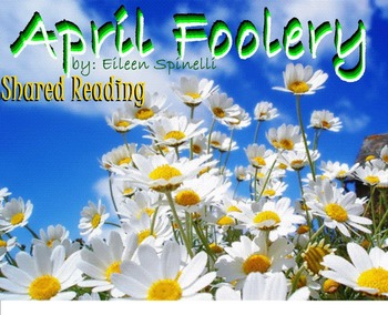 Shared Reading Poetry: April Foolery (SMARTboard, Gr 1-2)
