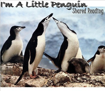 Shared Reading Poetry: I'm a Little Penguin(SMARTboard, Gr 1-2)
