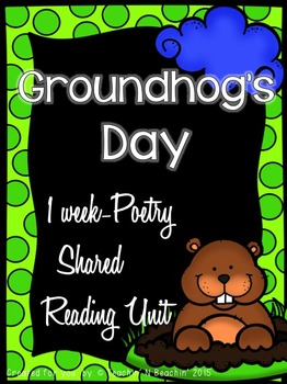 Shared Reading: Poetry Shared Reading Plans- Groundhog's Day- CCSS