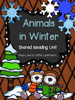 Shared Reading Unit: Animals in Winter (nonfiction)