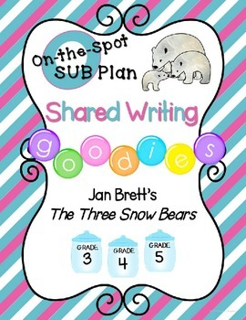 Shared Writing Sub Plan for The Three Snow Bears by Jan Brett