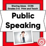 Public Speaking: Sharing Ideas CCSS Grades 3-6