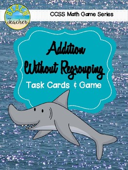 Shark! A 2-Digit Addition Without Regrouping Game & Task Cards
