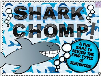 Shark CHOMP! Game (Four Types of Sentences)