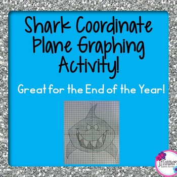 Shark Coordinate Plane Graphing Activity! Great for the end of the year!
