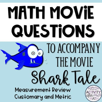 Math Movie Questions to accompany Shark Tale. Great End of the Year Activity!