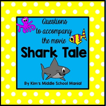 Questions to Accompany the Movie SHARK TALE